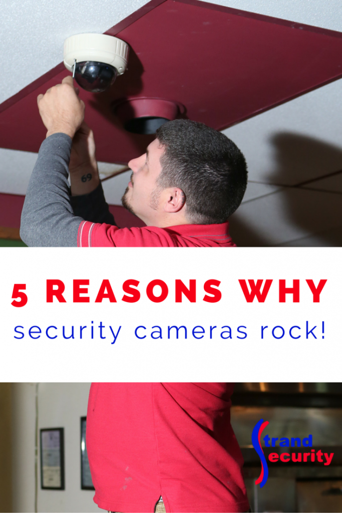 5 reasons why security cameras rock! Get yours installed by the Strand Security team.