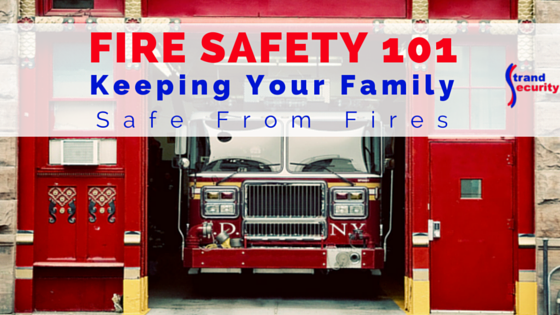 Fire Safety 101 - Keeping your family safe from fire