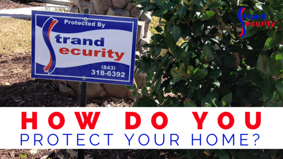 How do you protect your home?