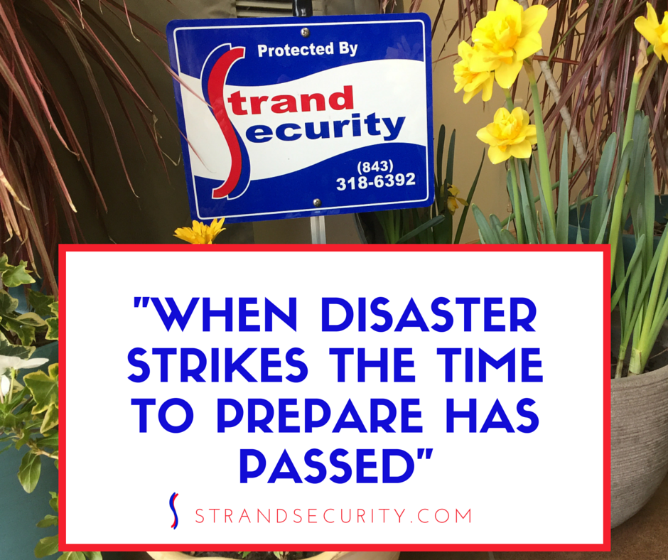 """When disaster strikes the time to prepare has passed"""