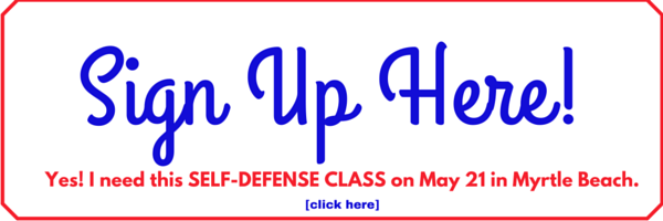 Sign up for our self-defense class in Myrtle Beach!