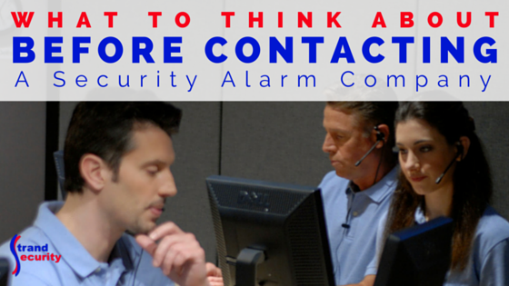 What to think about before contacting a security alarm company