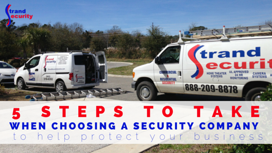 5 steps to take when choosing a security company for your business