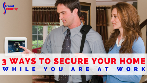 3 ways to secure your home while you are at work! Myrtle Beach Alarm systems