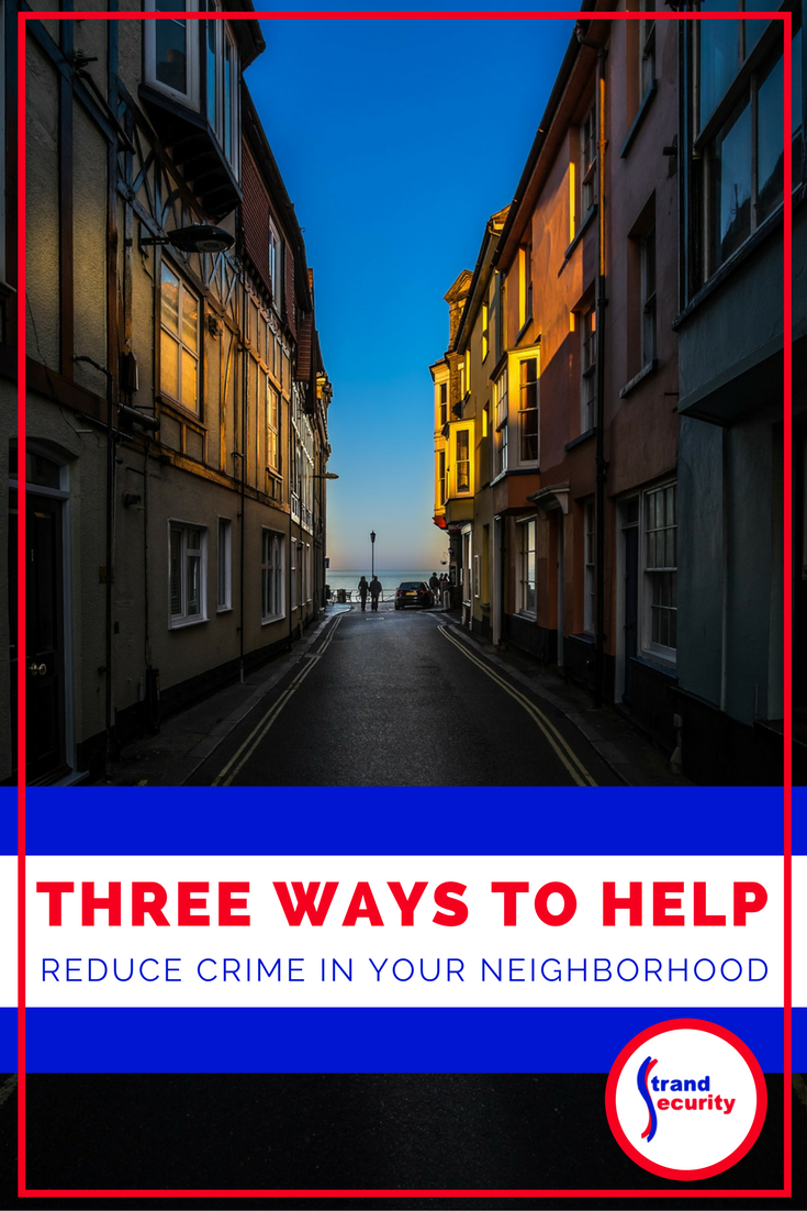 Three ways to help reduce crime in your neighborhood. Myrtle beach crime prevention tips