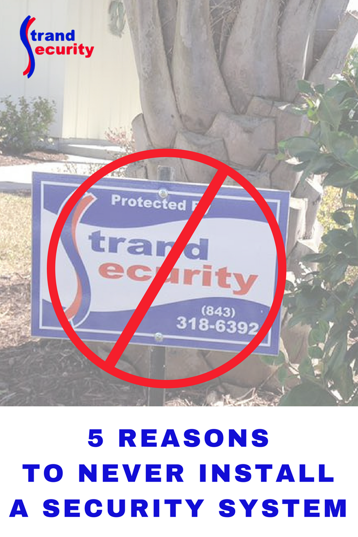 5 reason to never install an alarm system