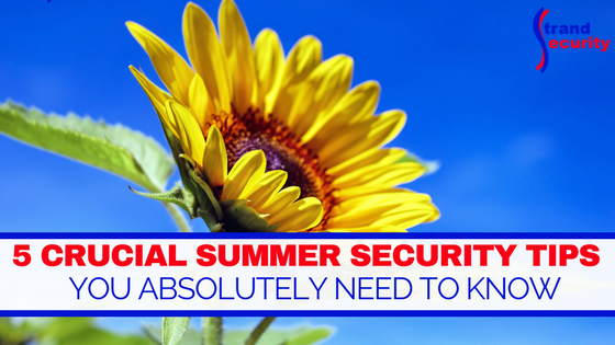 5 crucial summer security tips - Myrtle Beach Security