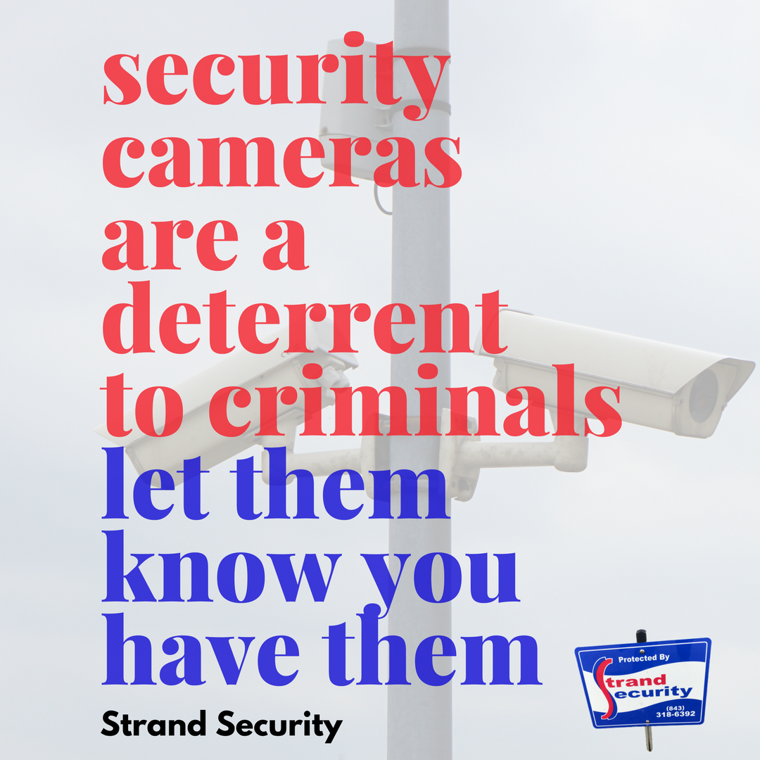 Security cameras are a deterrent to criminals Myrtle beach