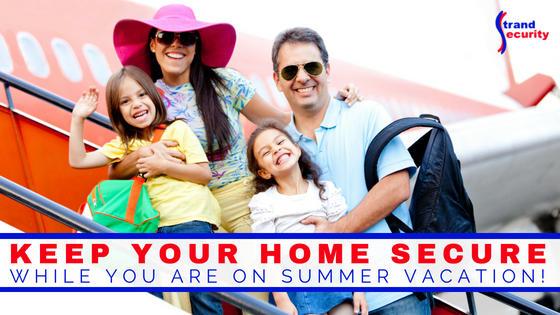 keep your home secure while on summer vacation