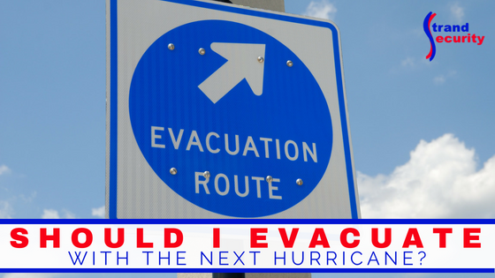 Should I evacuate with the next Hurricane?