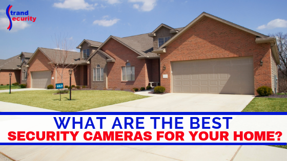 best security cameras for your home