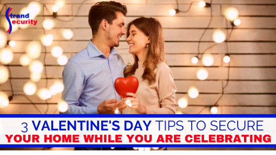 valentine's day tips to keep your home secure